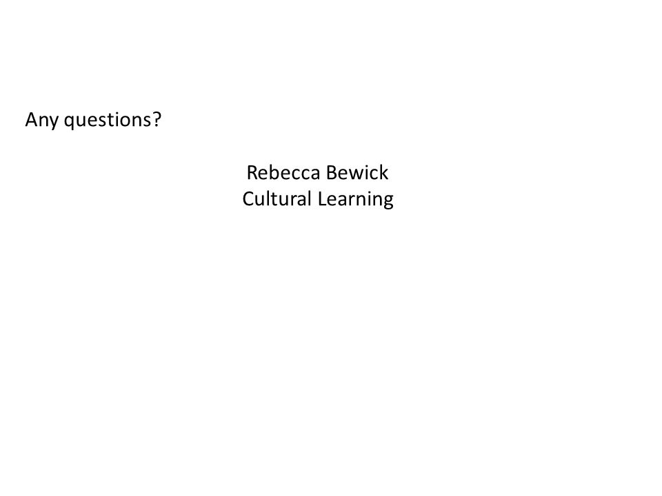 Any questions Rebecca Bewick Cultural Learning