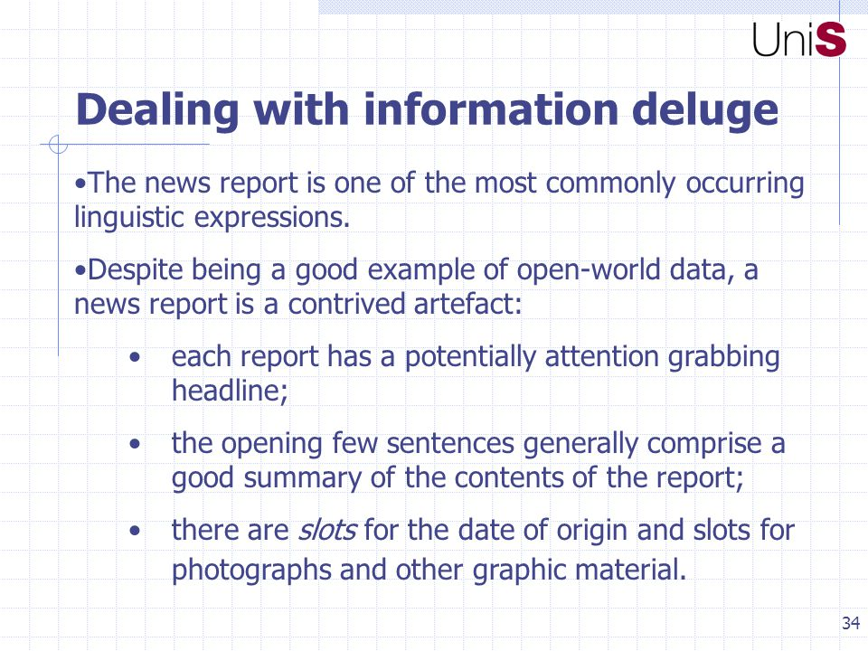34 Dealing with information deluge The news report is one of the most commonly occurring linguistic expressions.