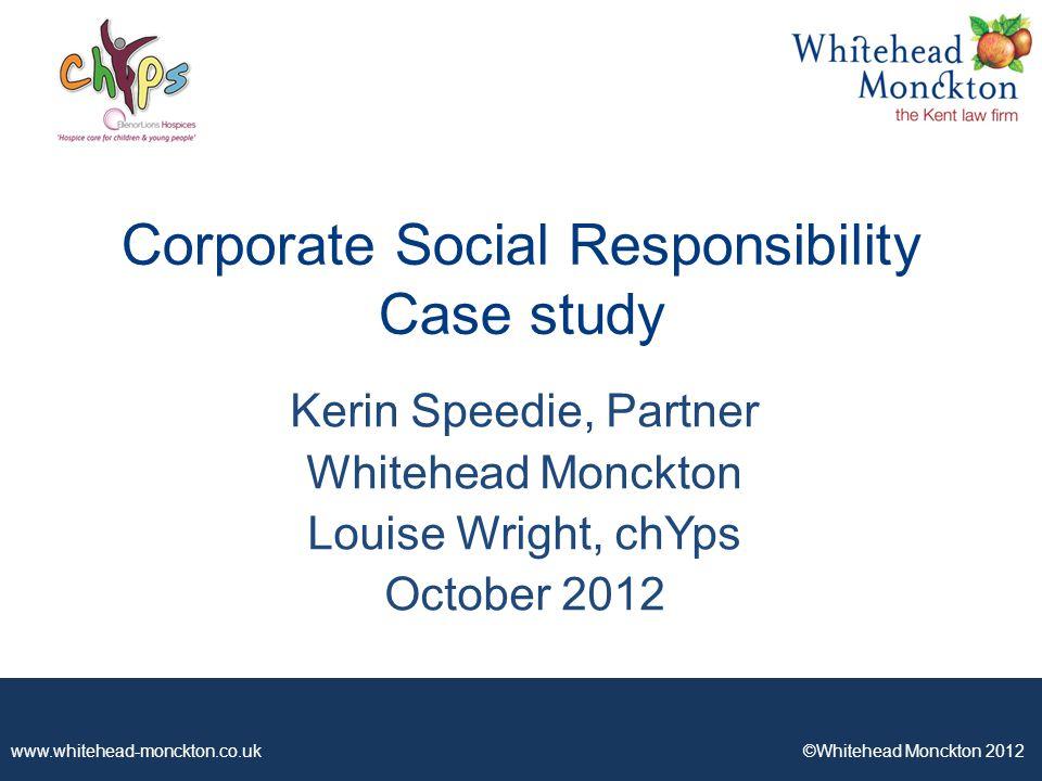 www.whitehead-monckton.co.uk ©Whitehead Monckton 2012 2 CSR - Why.