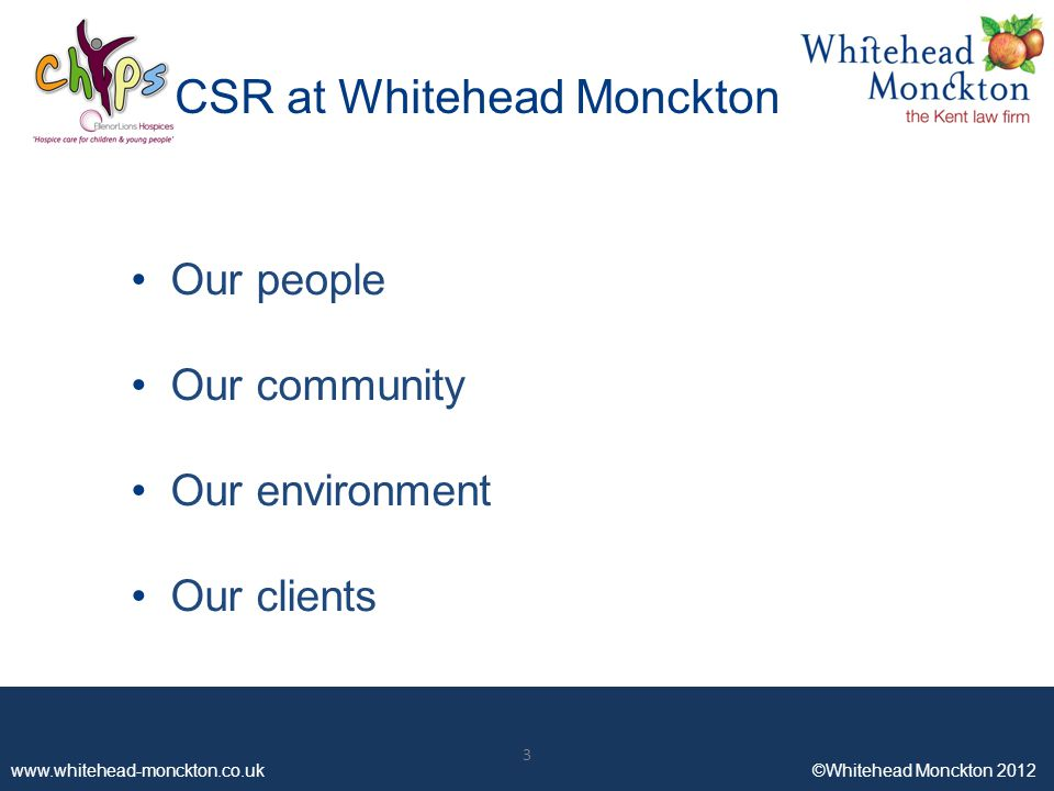 www.whitehead-monckton.co.uk ©Whitehead Monckton 2012 14 www.whitehead-monckton.co.uk ©Whitehead Monckton 2012 Benefits to the business Business development contacts Market advantage –Differentiate from competitors –Improve reputation 14