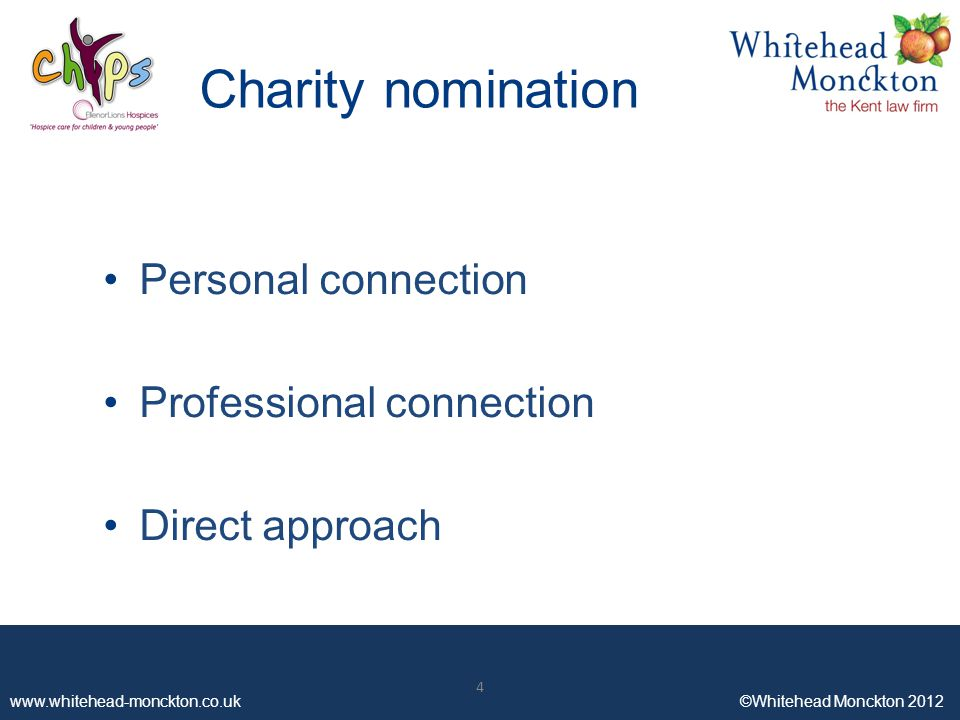 ©Whitehead Monckton Charity nomination Personal connection Professional connection Direct approach 4