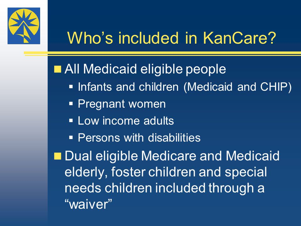 Who's included in KanCare.