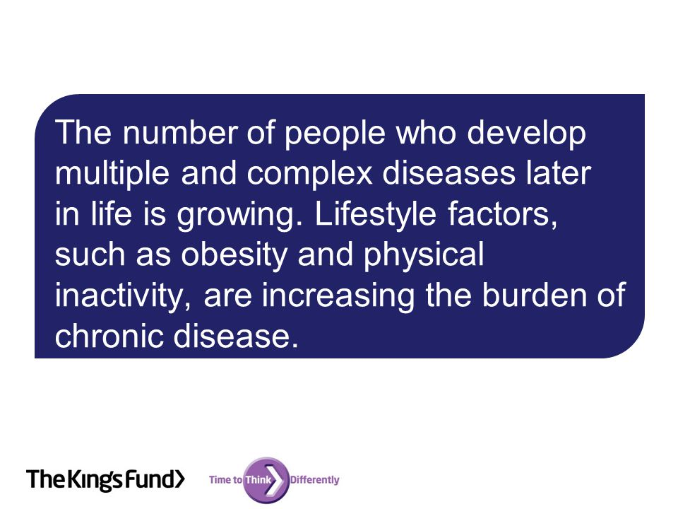 The number of people who develop multiple and complex diseases later in life is growing.
