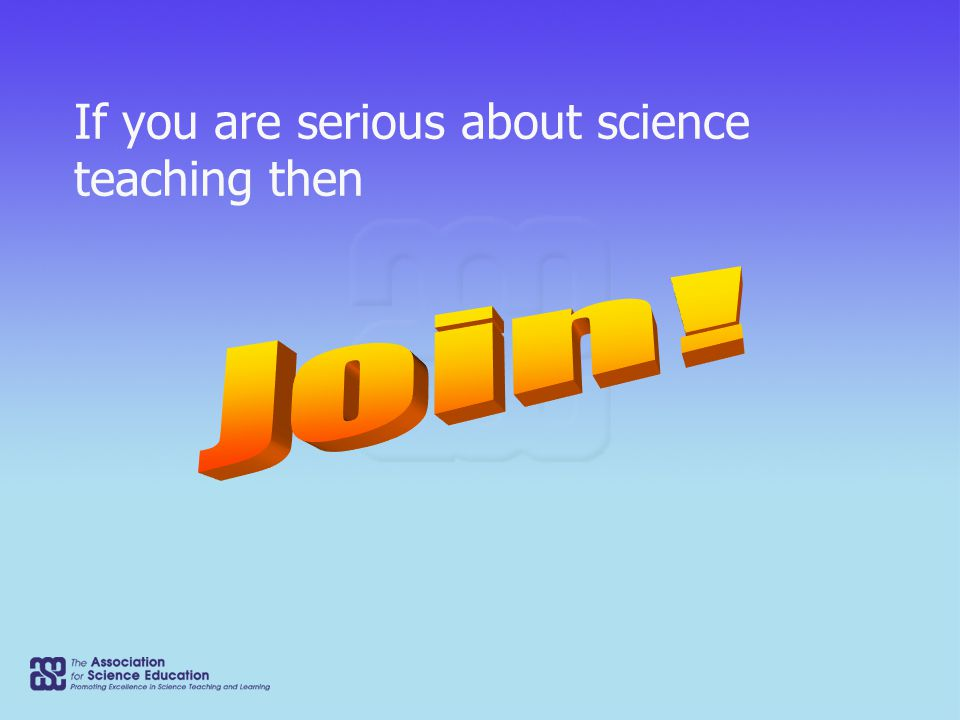 If you are serious about science teaching then