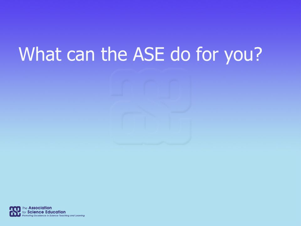 ASE Publications - Books  Approximately 200 titles – Primary, Secondary, Post 16, TA's, Technicians, and CD-ROMS  Members' discounts, up to 50%  Access to past copies  Buy online  Latest titles include: 'Be Safe.