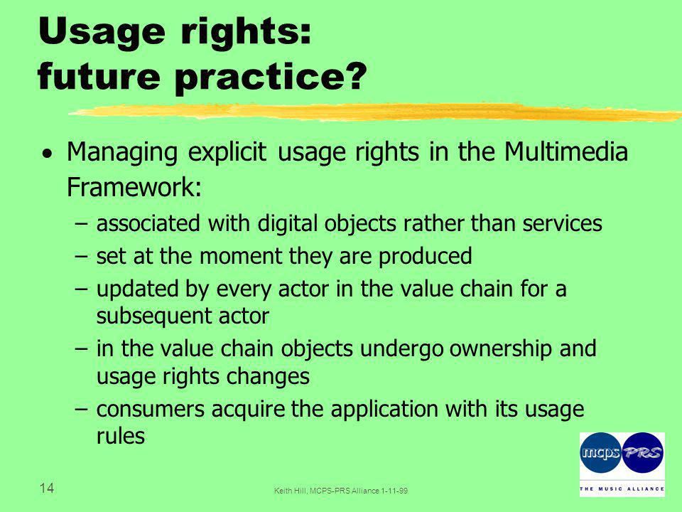 14 Keith Hill, MCPS-PRS Alliance Usage rights: future practice.