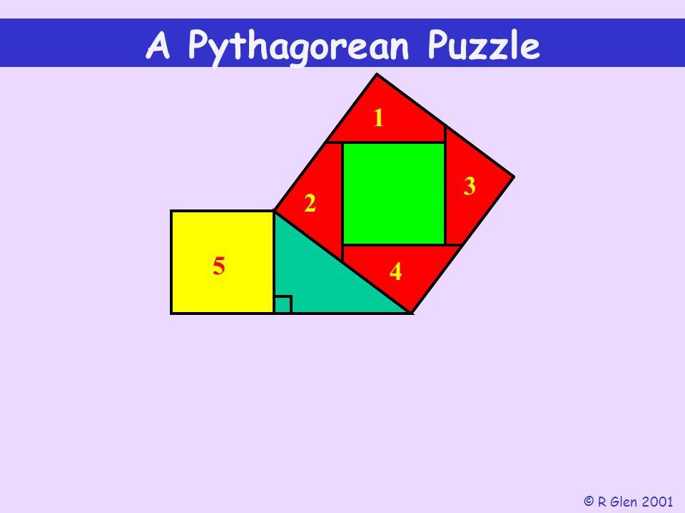 1 23 4 A Pythagorean Puzzle © R Glen 2001