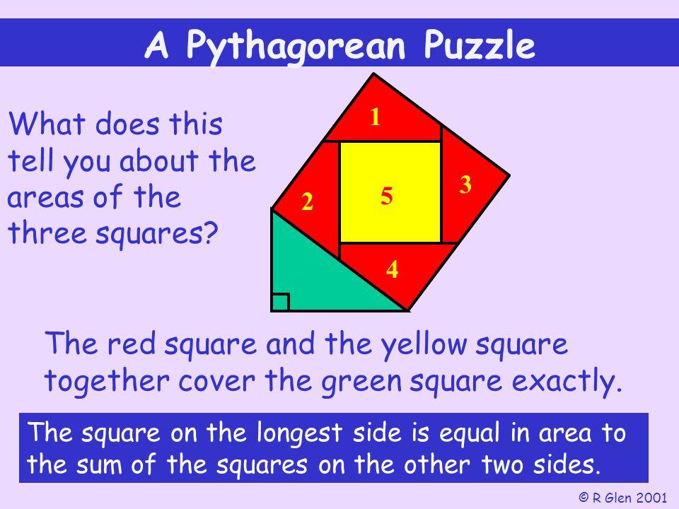 1 23 4 5 A Pythagorean Puzzle © R Glen 2001