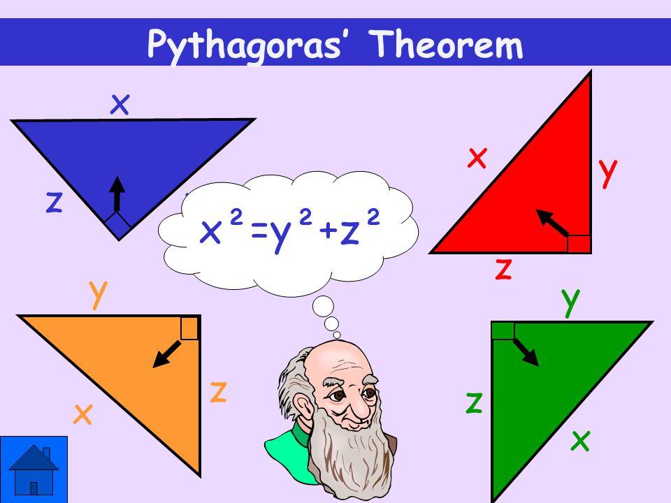 x z y x²=y²+z² Pythagoras' Theorem