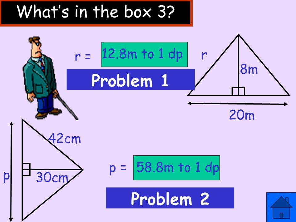 x y z 23cm 38cm p 23cm x²= y²+ z² 38²= y²+ 23² 1444 = y²+ 529 1444 – 529 = y² y = √ 915=30.2 y²= 915 So p =2 x 30.2 = 60.4cm Example 2 + 529 Change side, change sign!