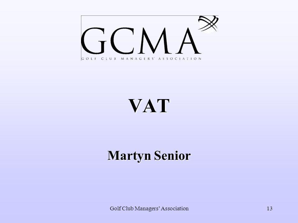 Golf Club Managers' Association13 VAT Martyn Senior