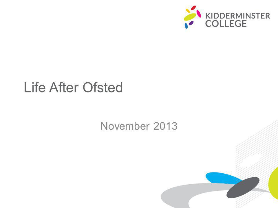 Life After Ofsted November 2013
