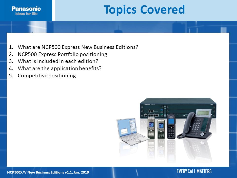 EVERY CALL MATTERS NCP500X/V New Business Editions v1.1, Jan.