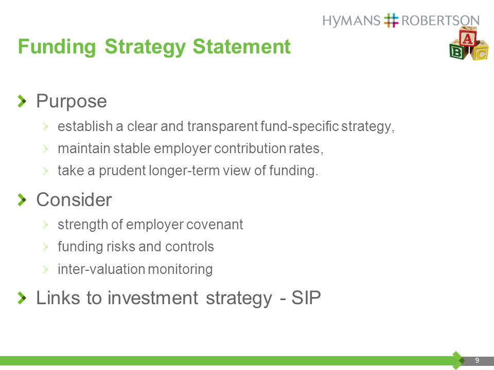Funding Strategy Statement Purpose establish a clear and transparent fund-specific strategy, maintain stable employer contribution rates, take a prudent longer-term view of funding.