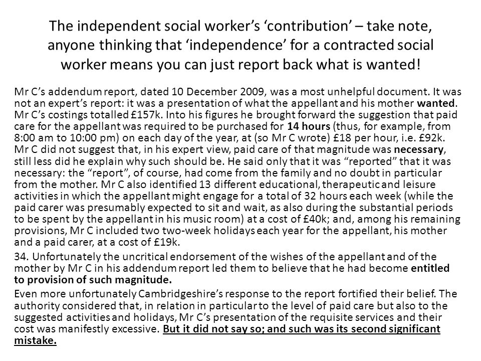 The independent social worker's 'contribution' – take note, anyone thinking that 'independence' for a contracted social worker means you can just report back what is wanted.