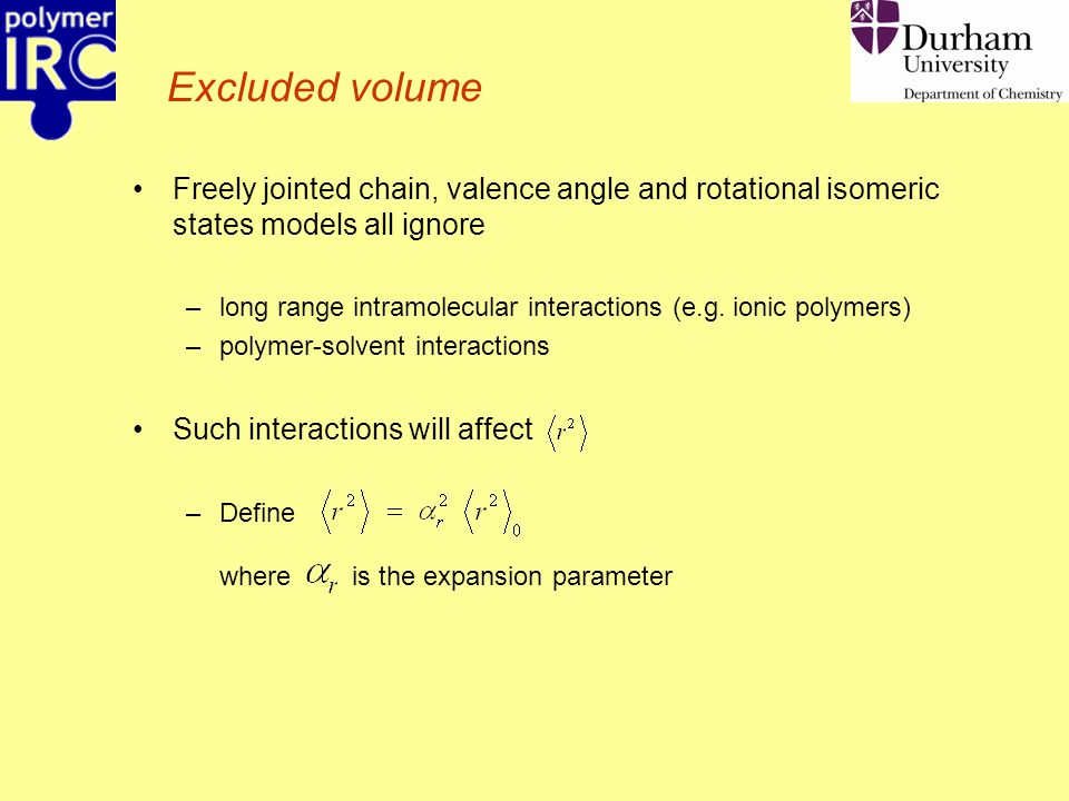 Freely jointed chain, valence angle and rotational isomeric states models all ignore –long range intramolecular interactions (e.g.