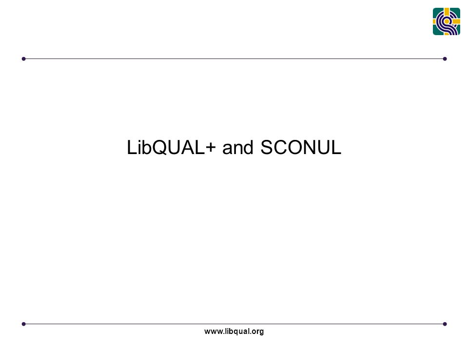 www.libqual.org LibQUAL+ and SCONUL
