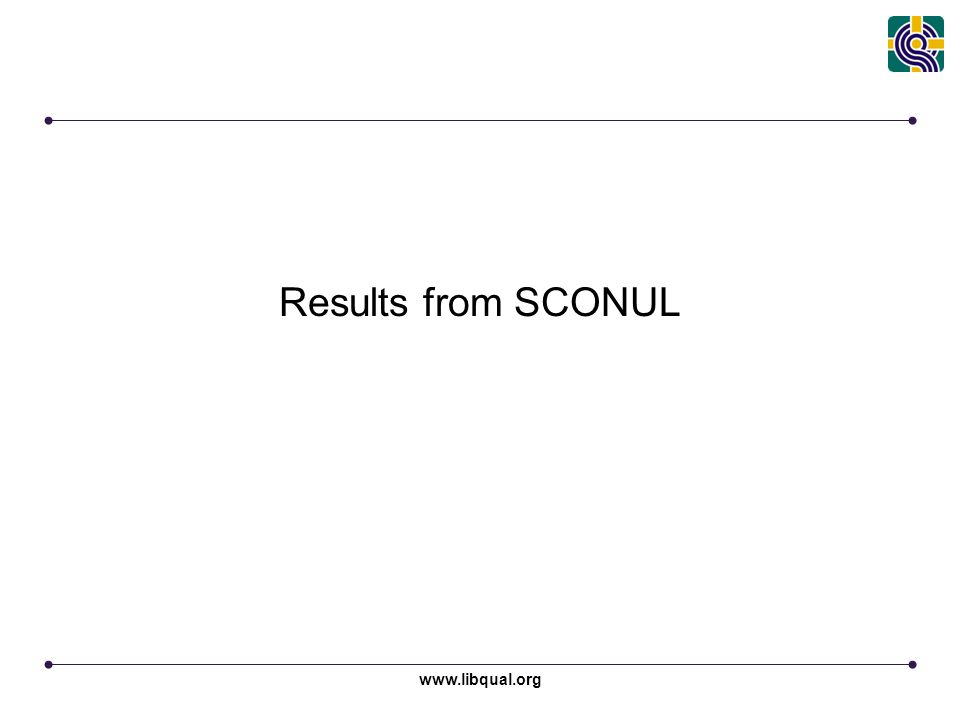 www.libqual.org Results from SCONUL