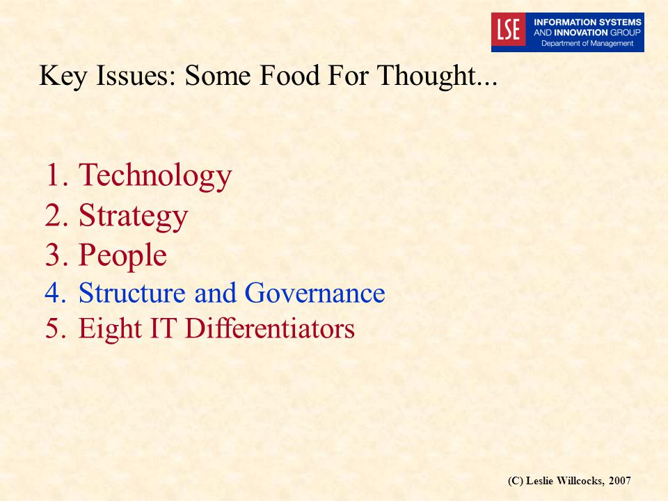 (C) Leslie Willcocks, 2007 Key Issues: Some Food For Thought...