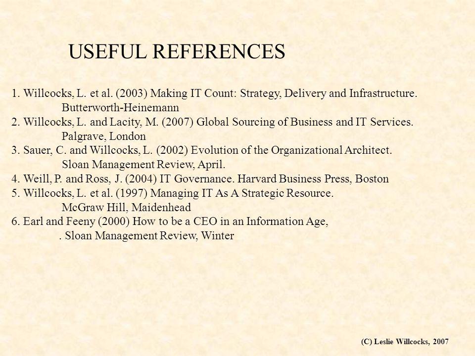 (C) Leslie Willcocks, 2007 USEFUL REFERENCES 1. Willcocks, L.