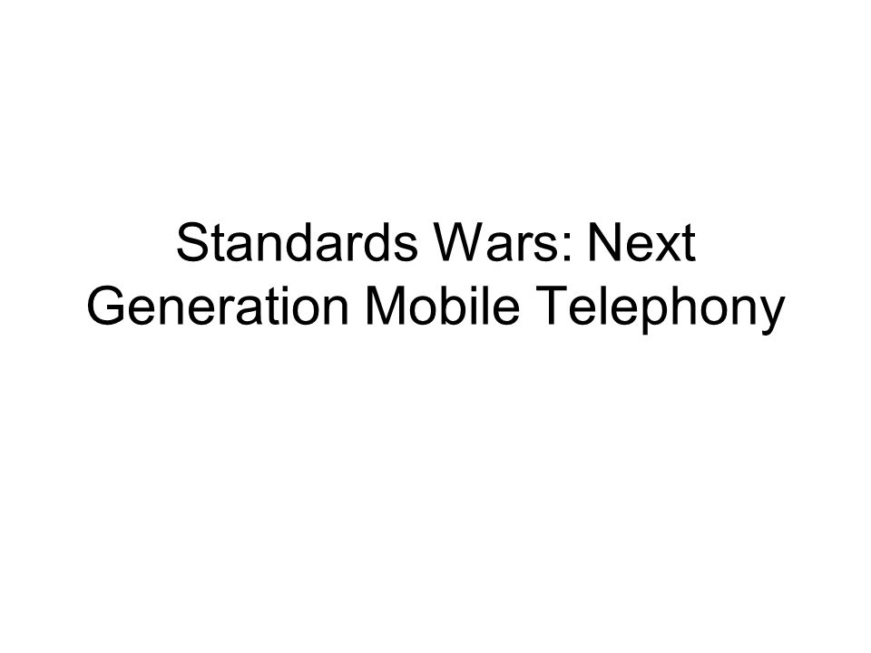 1G Standards National analogue solutions National champion equipment vendors Selling to monopoly or duopoly network Sole notable multinational solution: Nordic Mobile Telephony (NMT) Which became: Global System for Mobile GSM