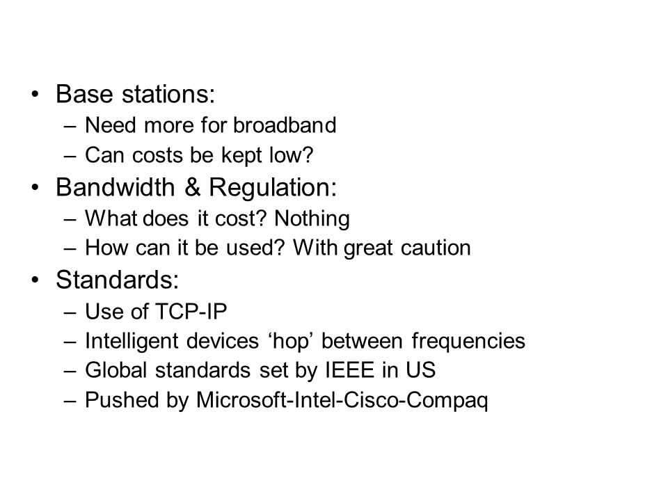 Base stations: –Need more for broadband –Can costs be kept low.