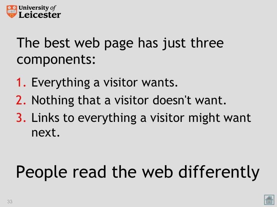 The best web page has just three components: 1.Everything a visitor wants.