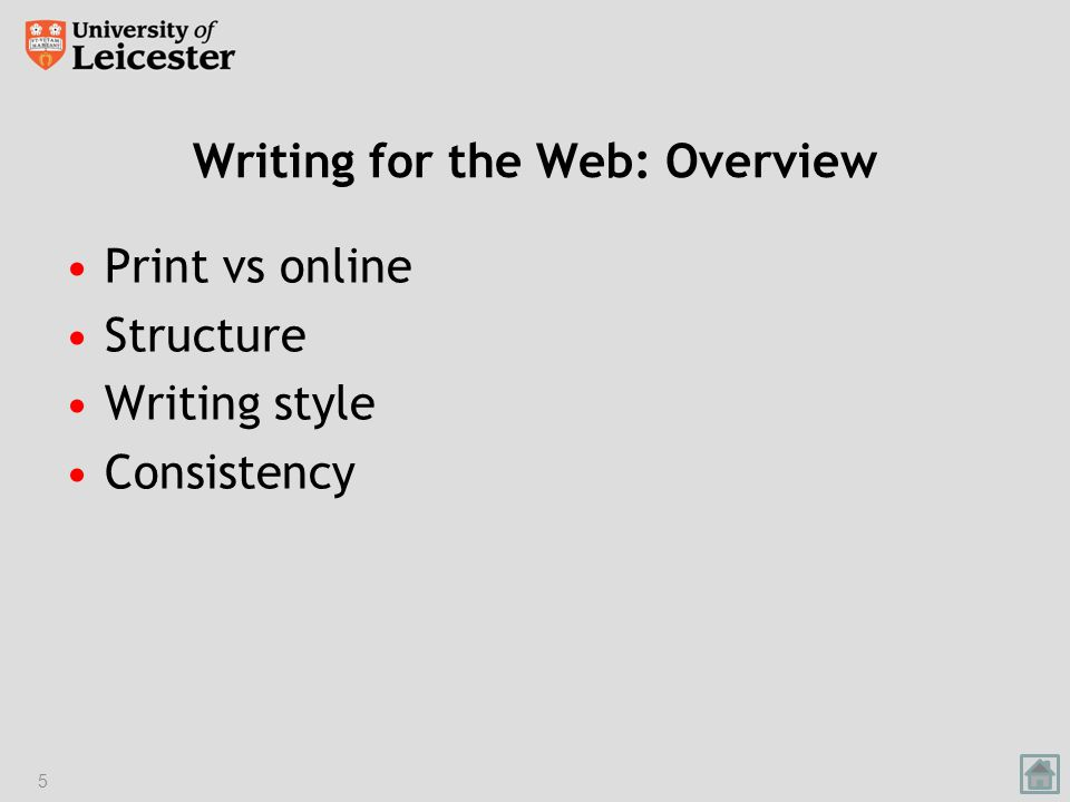Writing for the Web: Overview Print vs online Structure Writing style Consistency 5