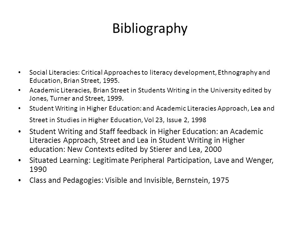 Bibliography Social Literacies: Critical Approaches to literacy development, Ethnography and Education, Brian Street, 1995.