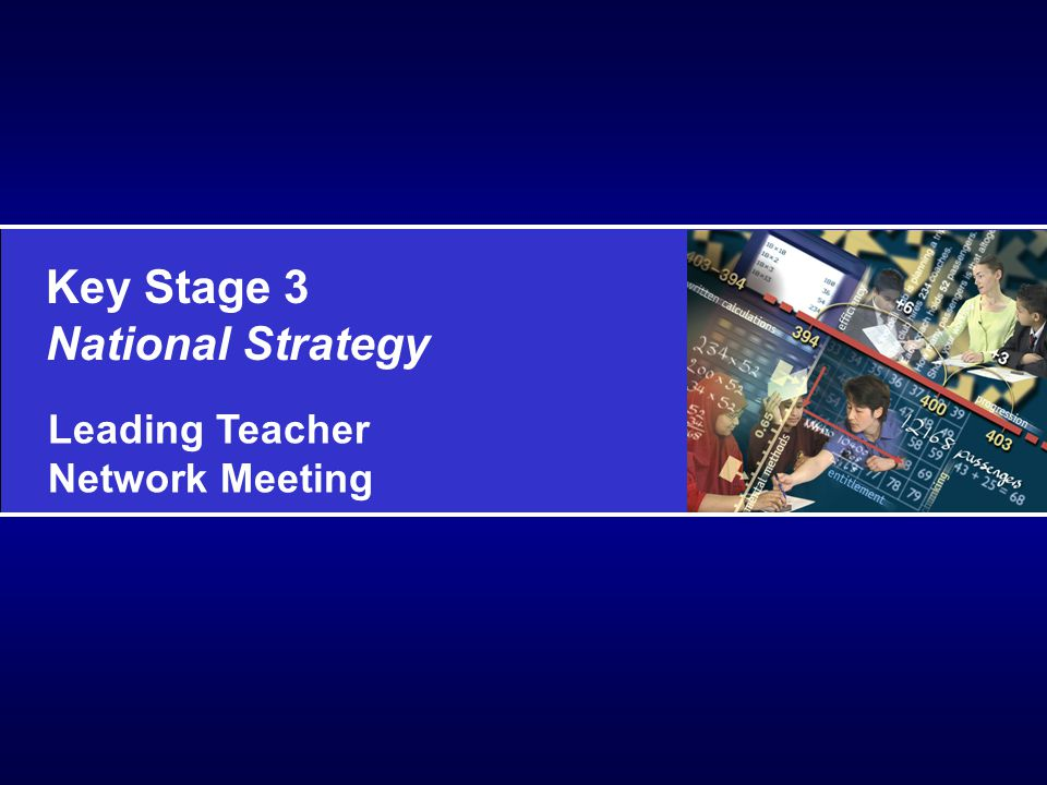 Key Stage 3 National Strategy Leading Teachers Assessment for Learning WSS – timeline of events… May 2004 – Launch of KS3 materials to all secondary schools Autumn term (For schools receiving consultant support) - information gathering and subject auditing to identify AfL priorities Autumn term (For schools receiving consultant support) – whole staff inset to launch AfL Autumn term – All strategy managers issued with AfL subject materials Autumn and Spring term (For schools receiving consultant support) – trialling of particular AfL strategies in departments or within teaching and learning groups April 2005- release of two additional training units on using questioning to promote AfL and how coaching can promote a consistent approach to AfL within schools By June 2005 (For schools receiving consultant support) – review of impact of year 1 actions and identification of priorities for year 2