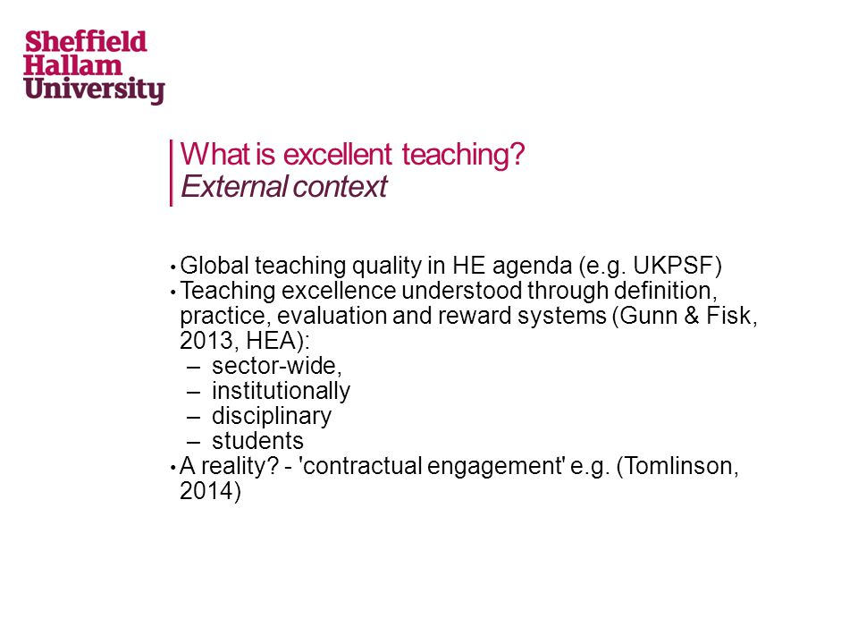 What is excellent teaching. External context Global teaching quality in HE agenda (e.g.