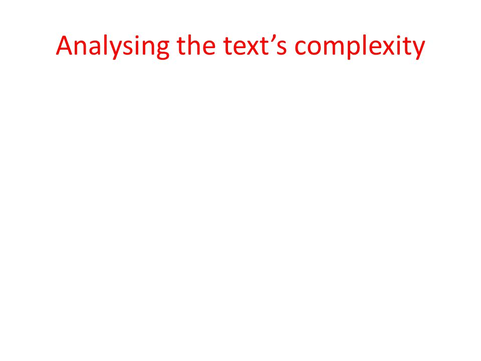 Analysing the text's complexity