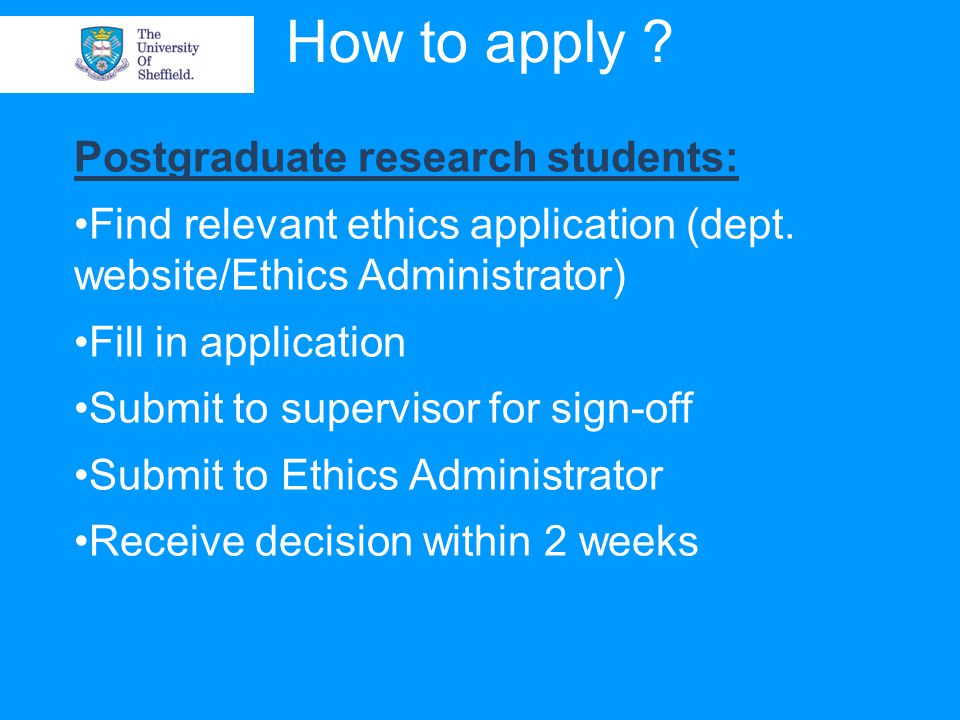 How to apply . Postgraduate research students: Find relevant ethics application (dept.