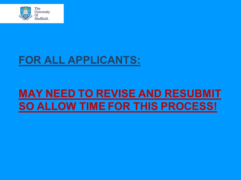 FOR ALL APPLICANTS: MAY NEED TO REVISE AND RESUBMIT SO ALLOW TIME FOR THIS PROCESS!