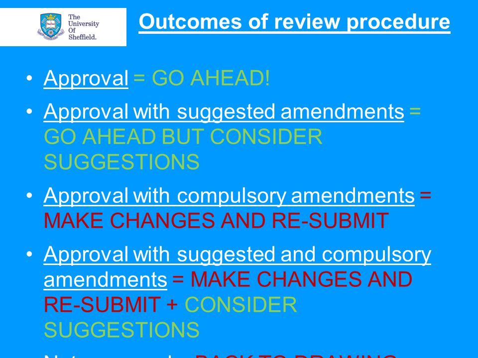 Outcomes of review procedure Approval = GO AHEAD.