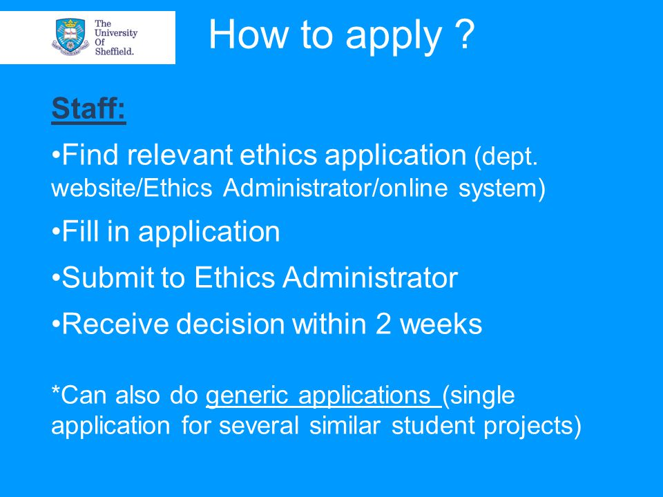 How to apply . Staff: Find relevant ethics application (dept.