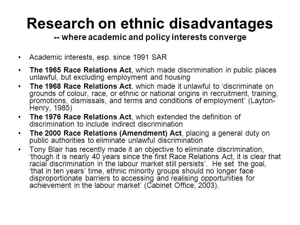 Research on ethnic disadvantages -- where academic and policy interests converge Academic interests, esp.