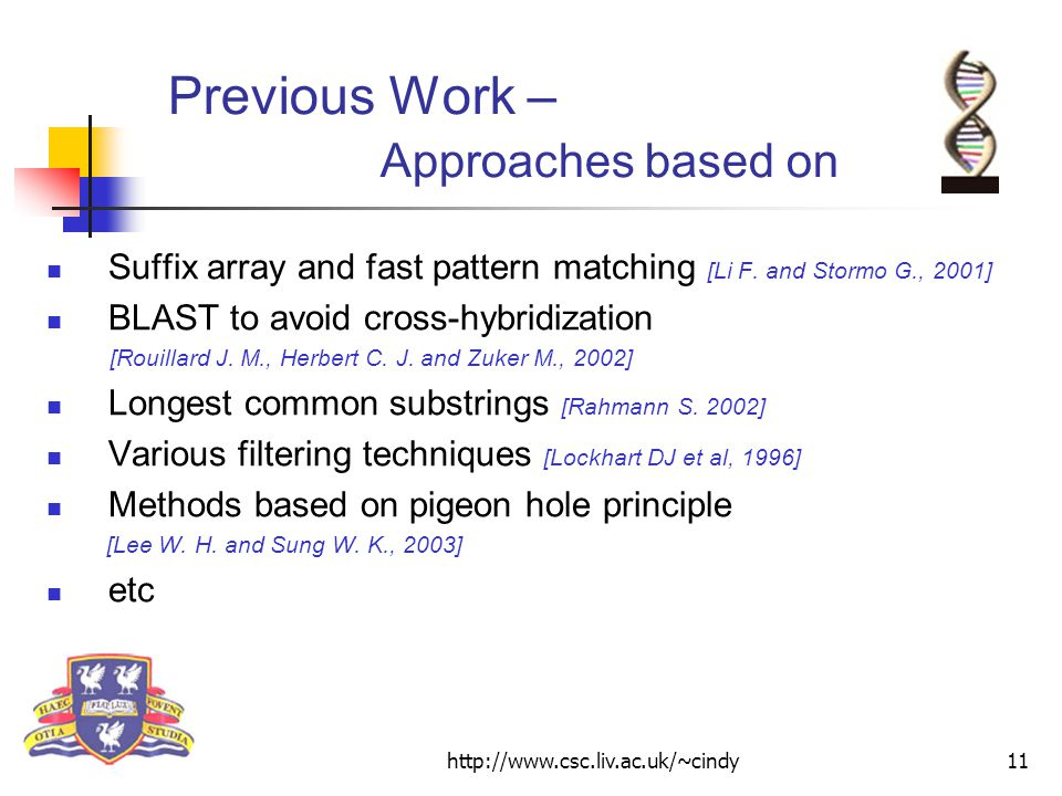 http://www.csc.liv.ac.uk/~cindy11 Previous Work – Approaches based on Suffix array and fast pattern matching [Li F.
