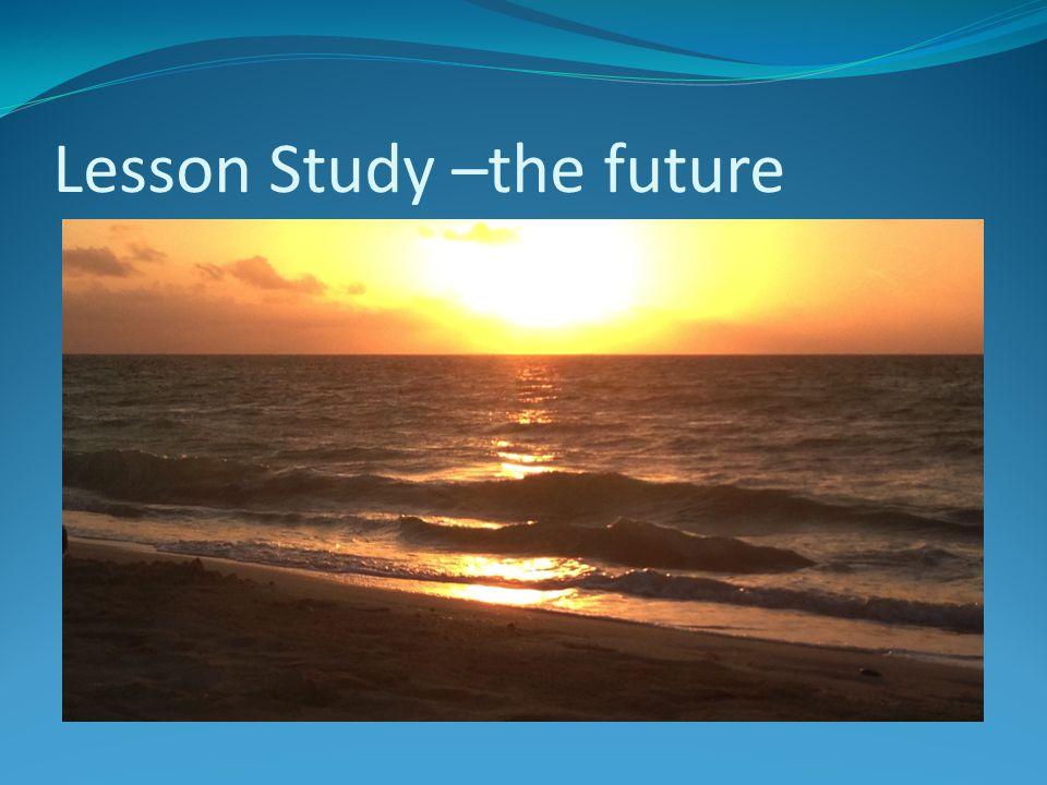 Lesson Study –the future