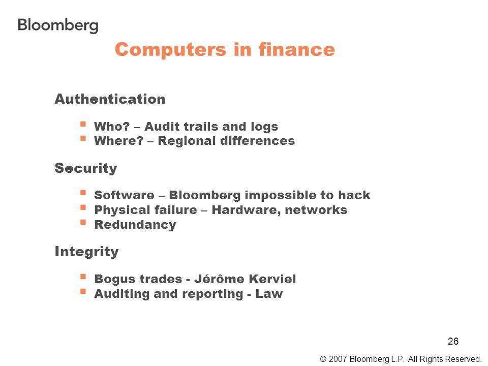 26 Computers in finance © 2007 Bloomberg L.P. All Rights Reserved.
