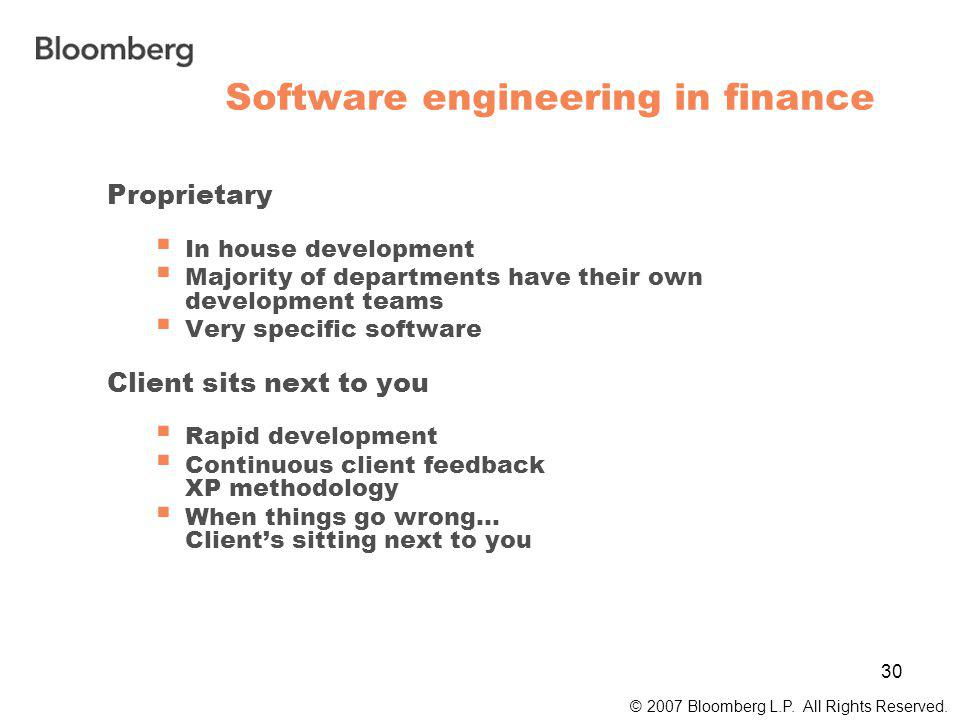 30 Software engineering in finance © 2007 Bloomberg L.P.