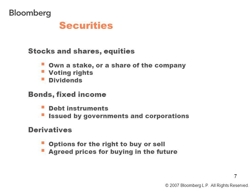 7 Securities © 2007 Bloomberg L.P. All Rights Reserved.