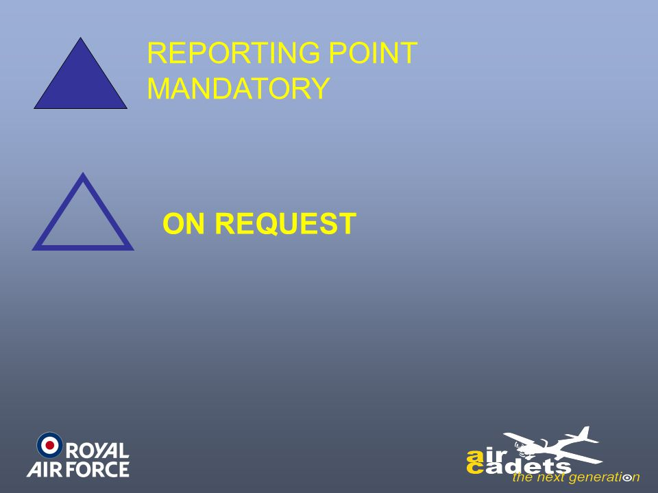 REPORTING POINT MANDATORY ON REQUEST