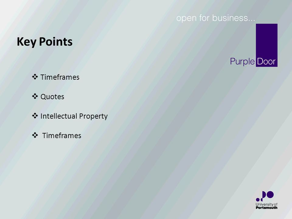 Key Points  Timeframes  Quotes  Intellectual Property  Timeframes