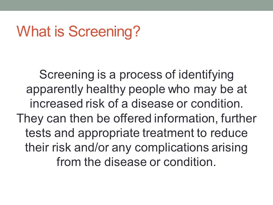 What does screening involve.