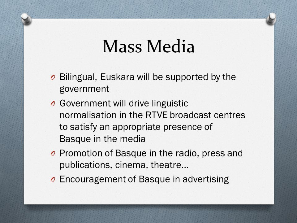 Mass Media O Bilingual, Euskara will be supported by the government O Government will drive linguistic normalisation in the RTVE broadcast centres to