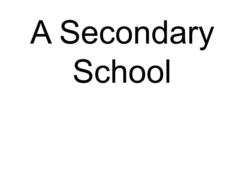 A Secondary School