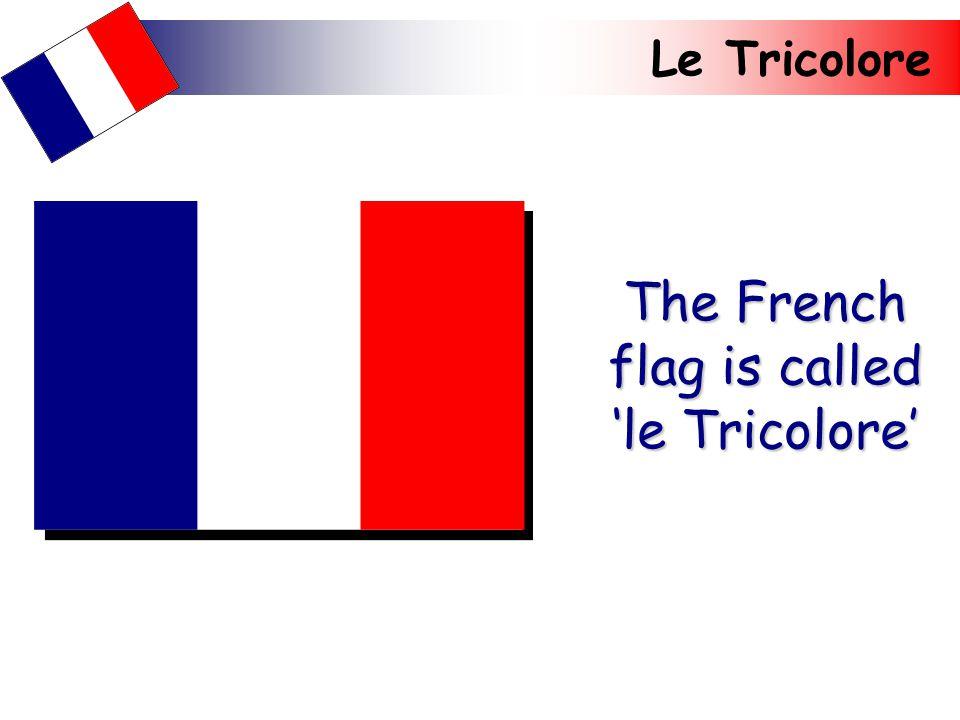 La Marseillaise The national anthem is called La Marseillaise