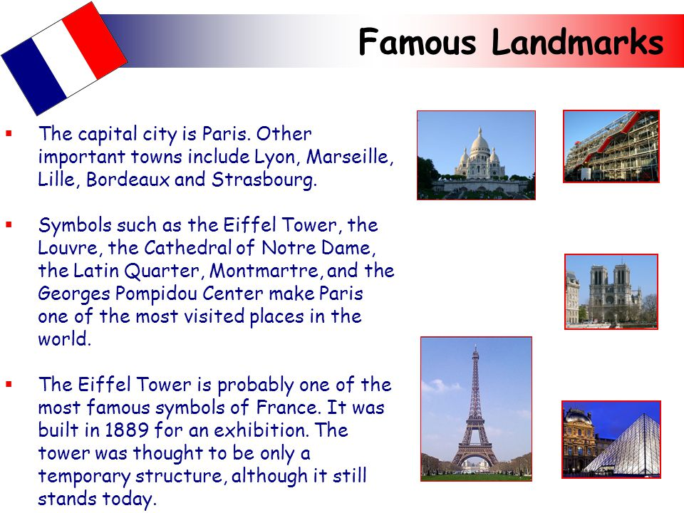 Famous Landmarks  The capital city is Paris.
