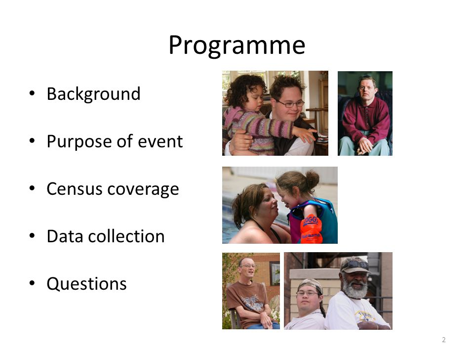 Programme Background Purpose of event Census coverage Data collection Questions 2